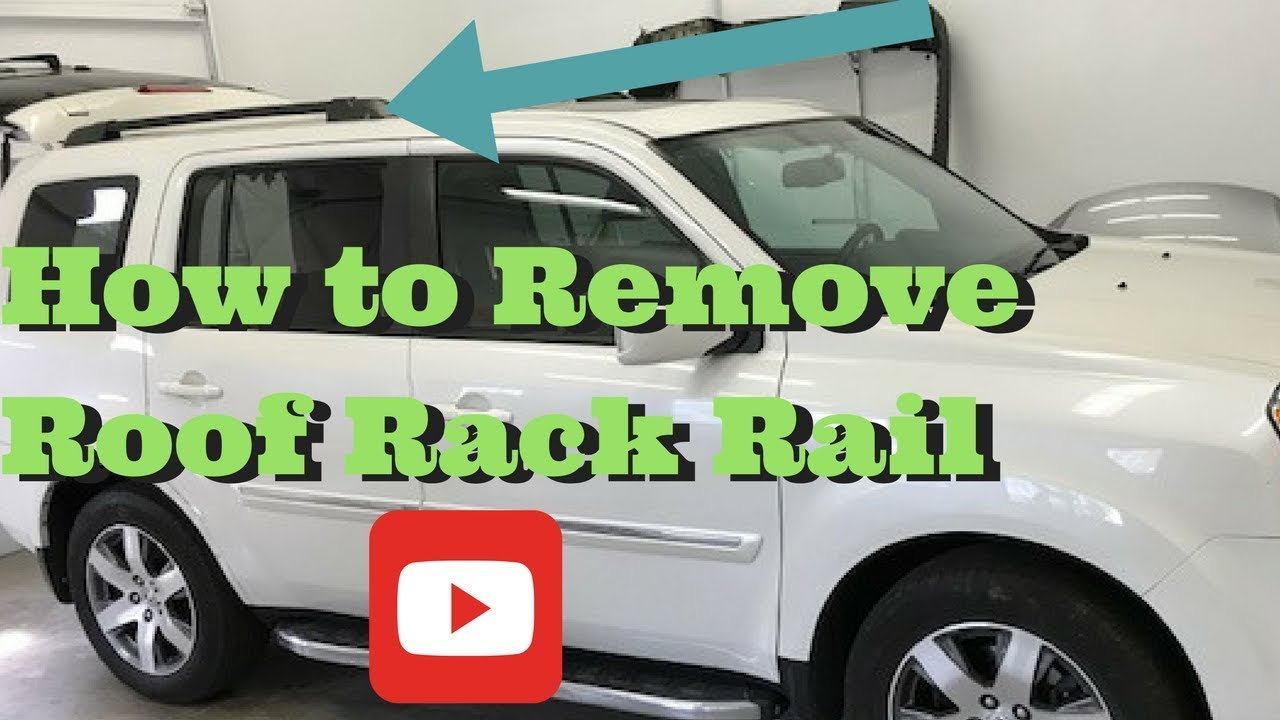 2009 2010 2011 2012 2013 2014 2015 Honda Pilot How To Remove Roof Rack Rail Install Removal Youtube