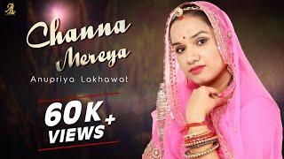 Channa Mereya || Arijeet Singh || Aye Dil He Mushkil || Raw Cover || Anupriya Lakhawat