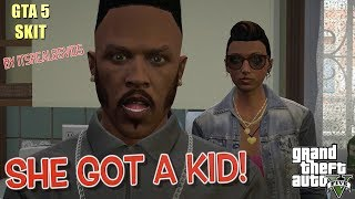 "I MET HER KID!! ( FUNNY ""GTA 5 "" SKIT BY ITSREAL85VIDS)"