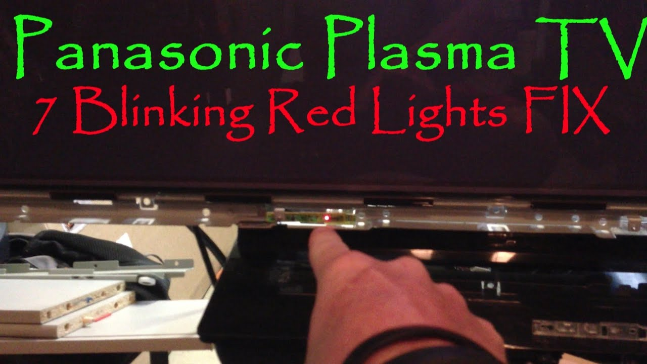 Panasonic Plasma TV 7 Blinking Red Lights FIX