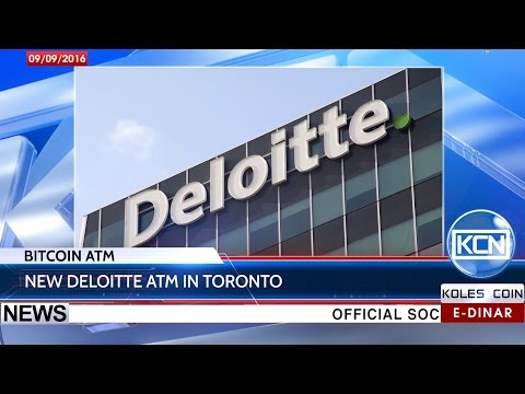 KCN Digest: Deloitte Represented New Bitcoin ATM In Toronto