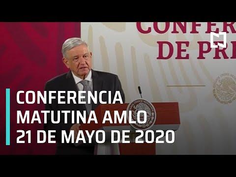 Conferencia matutina AMLO / 21 de mayo de 2020
