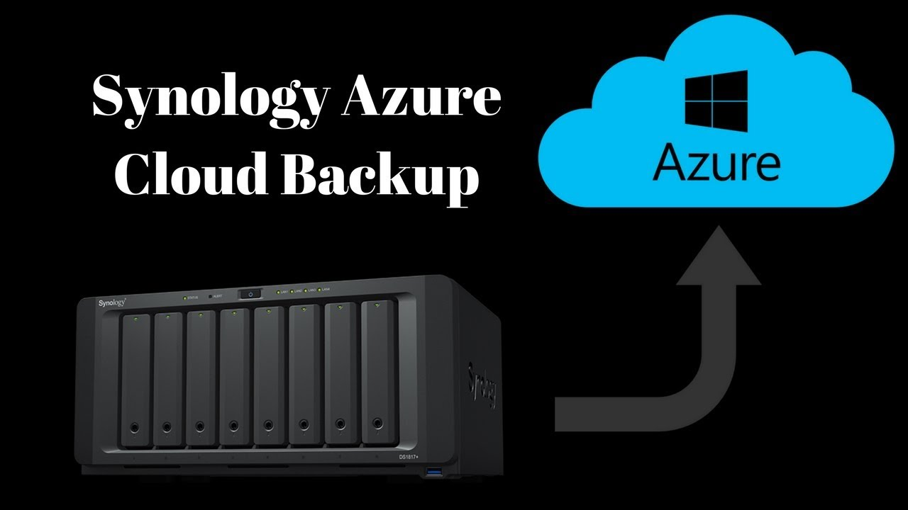 Backup Synology to cloud with Synology Azure Backup - Tech
