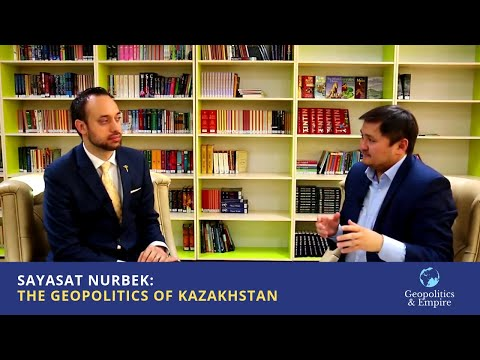 Sayasat Nurbek: The Geopolitics of Kazakhstan