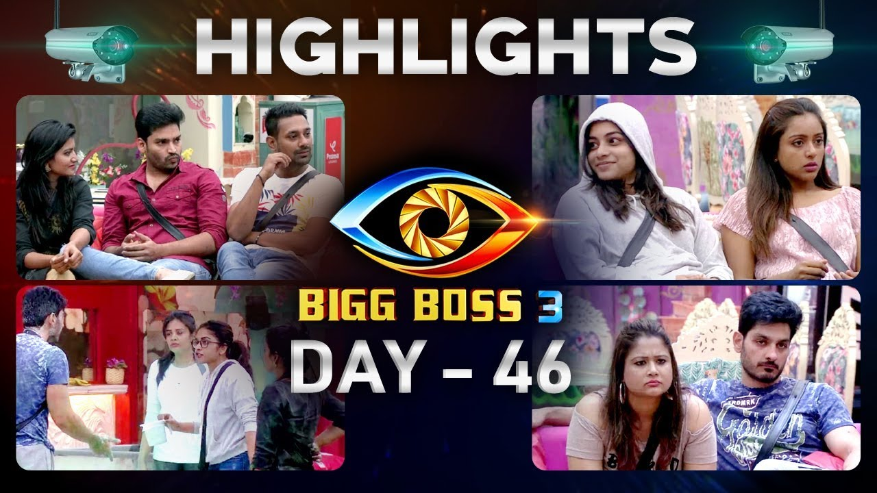 Bigg Boss Telugu Season 3: Day 46 Highlights | Captaincy Task Takes The  House By Storm | #BB3