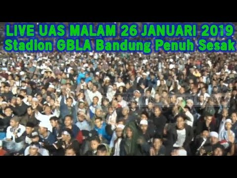 LIVE UAS MALAM 26 JAN 2019! Tabligh Akbar di Stadion GBLA Kota Bandung Bersama Ustadz Abdul Somad