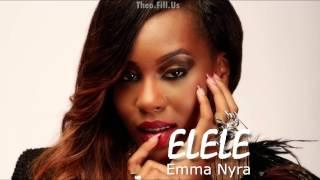 Emma  Nyra - Elele (Theo.Fill.Us Remake)