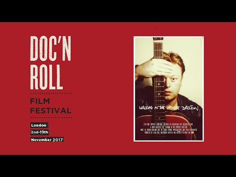 Doc'n Roll Festival - Walking In Opposite Direction -UK Premiere Q&A