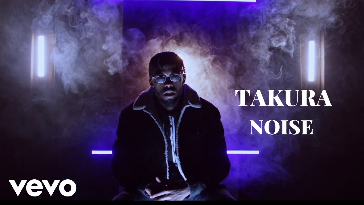 Takura - Noise (Official Video)
