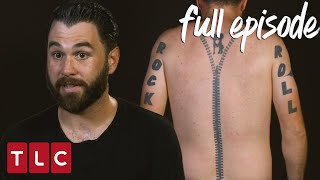 This Guy Has a Zipper on His Back! | America's Worst Tattoos (Full Episode)