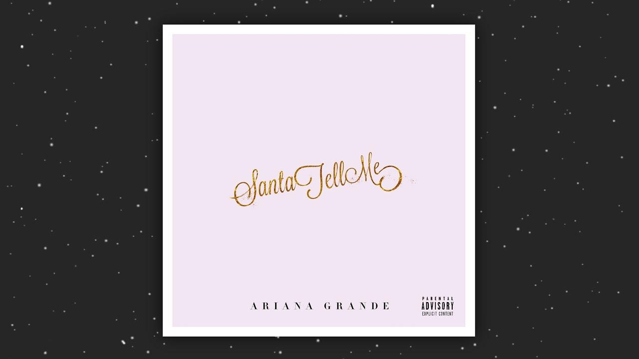 Download Ariana Grande - Santa Tell Me (Dirty Version)