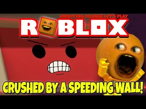 Roblox: CRUSHED BY A SPEEDING WALL! [Annoying Orange Plays]