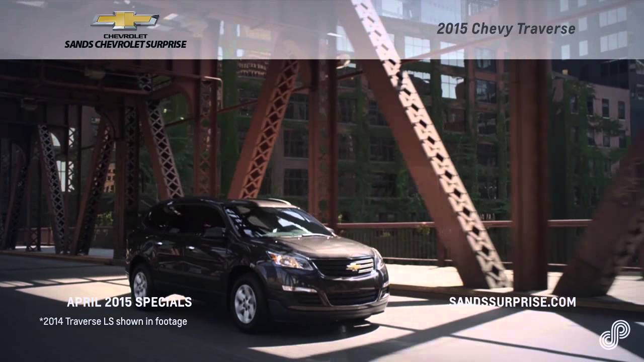 2015 chevy traverse offer sp sands chevrolet surprise 4 15 youtube. Cars Review. Best American Auto & Cars Review