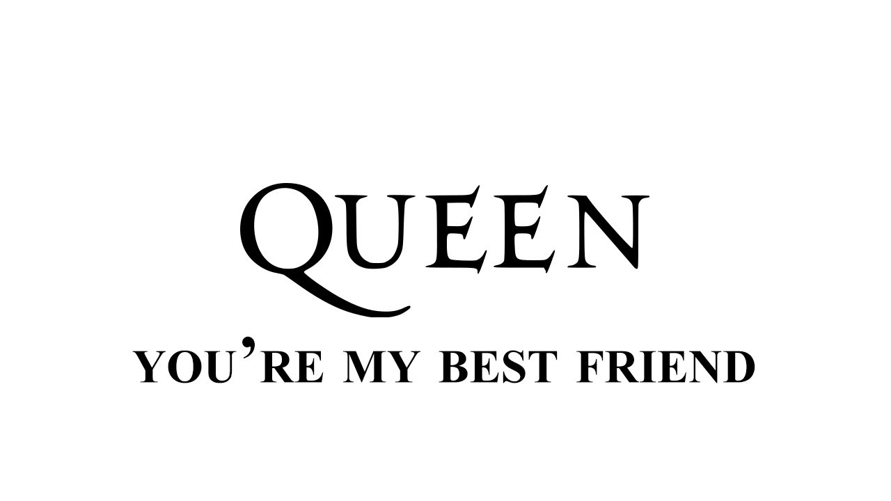 Queen Youre My Best Friend Remastered Hd With Lyrics Youtube