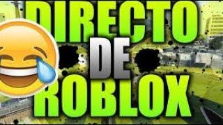Jugando Roblox en Vivo Y en Directo