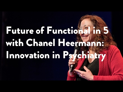 future-of-functional-in-5-with-chanel-heermann:-innovation-in-psychiatry