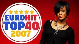 ИТОГОВЫЙ ЕВРОХИТ ТОП 40 ЗА 2007 ГОД ЧТО МЫ СЛУШАЛИ В 2007