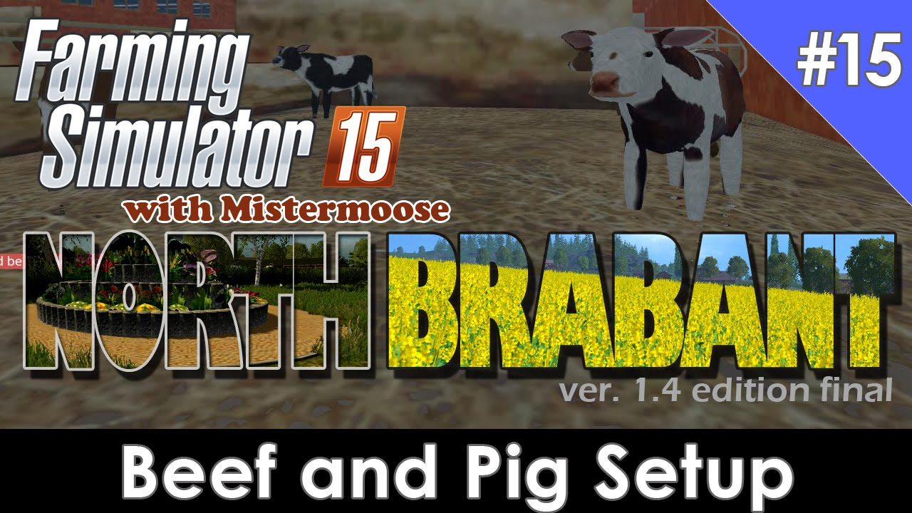Farming Simulator North Brabant Ep Beef And Pig Setup - Farming simulator 2015 us map feed cows