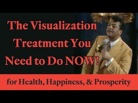 The Visualization Treatment You Need to Do Now for Health, Happiness, and Prosperity