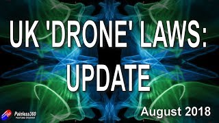 UK Drone Law Update - Aug 2018