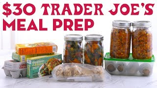 30 Trader Joes Meal Prep Breakfast Lunch and Dinner - Mind Over Munch