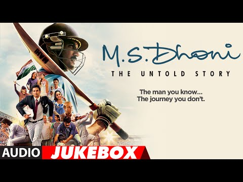 M. S. DHONI - THE UNTOLD STORY Full Songs...