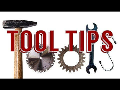 Tool tips - Life Hacks - Must have tools!