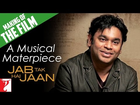Making Of The Film - A Musical Masterpiece | Jab Tak Hai Jaan | Part 6 | Shah Rukh Khan