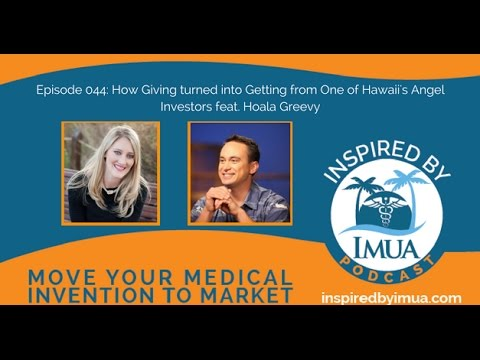 044   How Giving turned into Getting from One of Hawaii's Angel Investors feat  Hoala Greevy