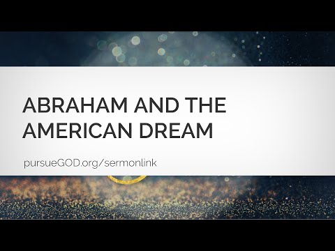 Hall of Fame #4 - Hebrews 11: Abraham – Abraham and the American Dream (Sermon)
