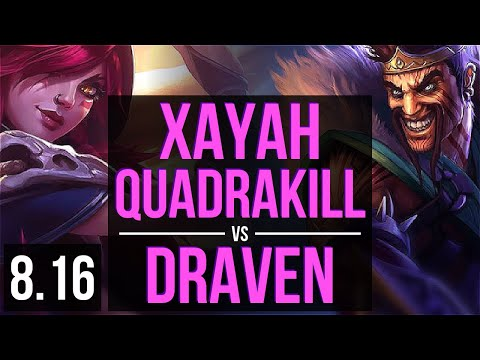 XAYAH vs DRAVEN (ADC) ~ Quadrakill, KDA 13/0/9, Legendary ~ Korea Diamond ~ Patch 8.16