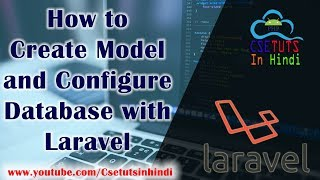 14.Laravel in Hindi : How to create model and configure database in laravel