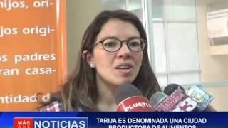 TARIJA ES DENOMINADA UNA CIUDAD PRODUCTORA DE ALIMENTOS