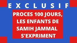 EXCLUSIF: PROCES 100 JOURS, LES ENFANTS DE SAMIH JAMMAL  S'EXPRIMENT