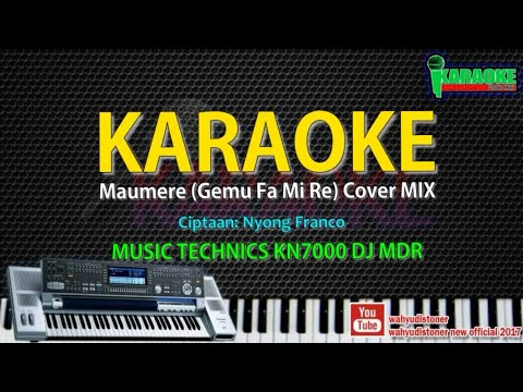 Karaoke DJ Maumere Versi DIAZ (Gemu Fa Mi Re) MIX DJ MDR Cover MUSIC KN7000 Lirik Tanpa Vocal 2018
