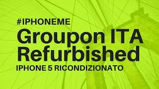 [UNBOXING] GROUPON IPHONE 5 (iPhoneme) RIGENERATO!!!