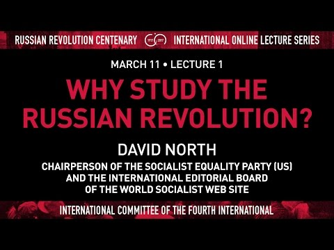 Why Study the Russian Revolution? - Live online lecture by David North