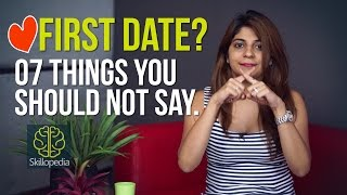 07 Creepy things you should not say on your 'First Date' - Skillopedia - Dating Problems