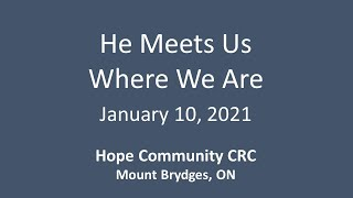 January 10, 2021 He Meets Us Where We Are