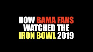 How Bama Fans Watched The Iron Bowl 2019