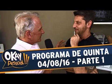 Okay Pessoal!!! (04/08/16) - Quinta - Parte 1