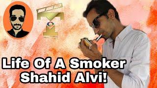 Life Of A Smoker, Paise Deke Gulami Karna! Lat Se Bacho | Shahid Alvi | New Video | (ReUpload)