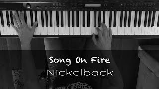Song On Fire - Nickelback - Piano Cover