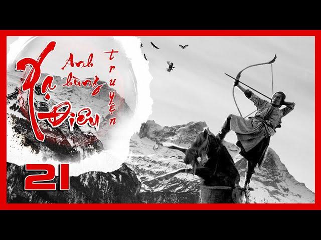 Xạ Điêu Anh Hùng Truyện - Tập 21 | Siêu Phẩm Kiếm Hiệp Kim Dung | Hồ Ca - Lưu Thi Thi | iPhim