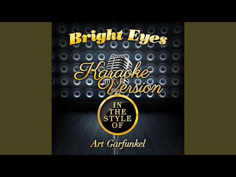 Bright Eyes (In the Style of Art Garfunkel) (Karaoke Version)