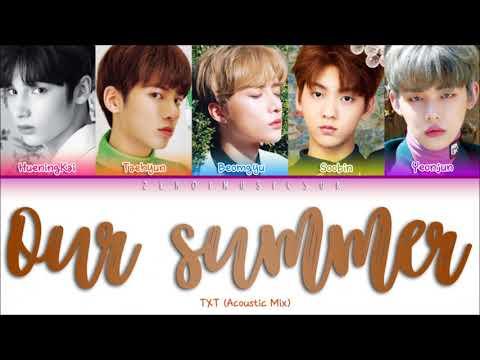 TXT (투모로우바이투게더) - Our Summer (Acoustic Mix)- 가사 (Sub Español+Eng Sub+Rom+Han+Lyrics+Colorcoded)