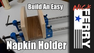 Ⓕ Build An Easy Napkin Holder (ep25)