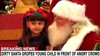 BREAKING: SANTA ARRESTED FOR GROPING CHILD AT SHOPPING CENTER