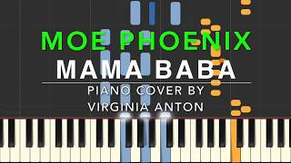 MAMA BABA Moe Phoenix Piano Tutorial Cover