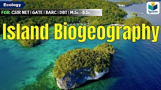Island Biogeography  Theory  By Wilson And Macarthur (part 1) || Csir Net | Ecology